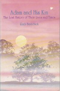 Adam and his kin the lost history of their lives and times Ruth Beechick 0940319071 9780940319073