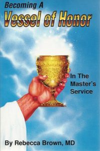 Becoming a vessel of honor Rebecca Brown 0883683229 9780883683224 Revised edition
