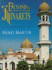Beyond the Minarets A Biography of Henry Martyn Kellsye M Finnie 0875089690 9780875089690