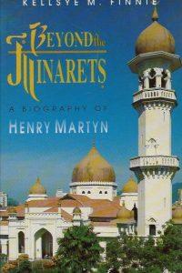 Beyond the Minarets A Biography of Henry Martyn Kellsye M Finnie 0875089690 9780875089690