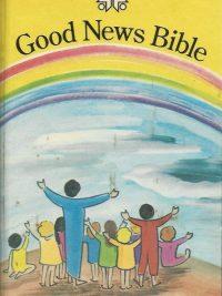 Bible Good News Bible Rainbow Childrens edition Hardcover The Bible Societies Collins 0564005215 9780005126219 000512641X 9780005126417