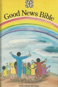 Bible Good News Bible Rainbow Childrens edition Hardcover The Bible Societies Collins 0564005215 9780005126219 000512641X 9780005126417