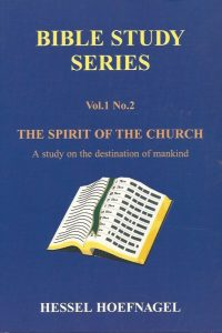 Bible study series Vol 1 no 2 The spirit of the church a study on the destination of mankind Hessel Hoefnagel 9080339326 9789080339323