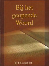 Bij het geopende Woord Bijbels dagboek door predikanten van de Gereformeerde Gemeenten Jaargang 2009 9789055514694