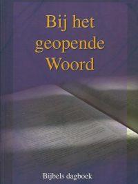 Bij het geopende Woord Bijbels dagboek door predikanten van de Gereformeerde Gemeenten Jaargang 2011 9789055515943