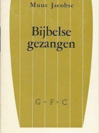 Bijbelse gezangen Muus Jacobse