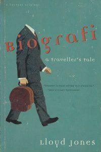 Biografi A Travelers Tale Lloyd Jones 0156001284 9780156001281
