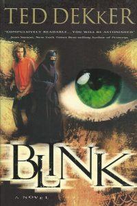 Blink or Blink of an eye Ted Dekker 084994371X 9780849943713