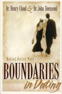 Boundaries in dating making dating work Henry Cloud John Townsend 0310200342 9780310200345