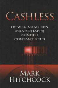 Cashless op weg naar een maatschappij zonder contant geld Mark Hitchcock 9064511284 9789064511288