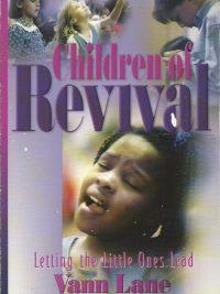 Children of revival letting the little ones lead Vann Lane 1560436999 9781560436997