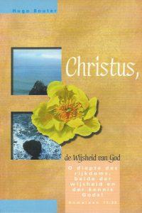 Christus de wijsheid van God een overdenking van 1 Korintiers 2 Hugo Bouter 907092630X 9789070926304