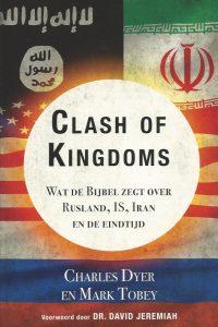 Clash of kingdoms wat de Bijbel zegt over Rusland IS Iran en de eindtijd Charles Dyer en Mark Tobey 9064512442 9789064512445