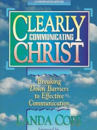 Clearly communicating Christ breaking down barriers to effective communication Landa Cope 0927545470 9780927545471
