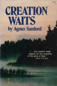 Creation waits Agnes Sanford 0882702505 9780882702506