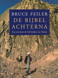 De Bijbel achterna een reis door de vijf boeken van Mozes Bruce Feiler 9046700534 9789046700532