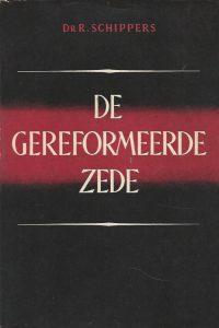 De Gereformeerde Zede Dr R Schippers 2e druk