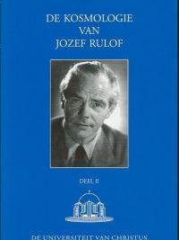 De Kosmologie van Jozef Rulof Deel 2 Jozef Rulof Stichting Geestelijk Wetenschappelijk Genootschap De eeuw van Christus 1999