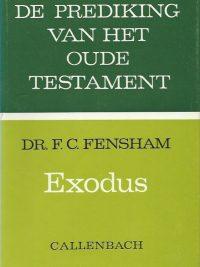 De Prediking van het Oude Testament Exodus Dr F C Fensham 9026607024 9789026607028