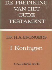 De Prediking van het Oude Testament I Koningen Dr H A Brongers