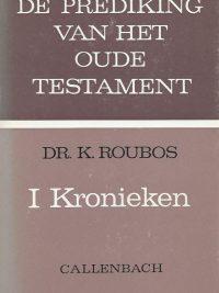 De Prediking van het Oude Testament I Kronieken Dr K Roubos