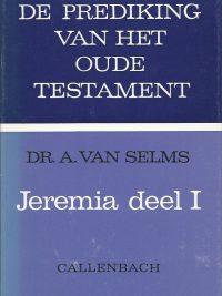 De Prediking van het Oude Testament Jeremia deel I Dr A van Selms 9026607105 9789026607103