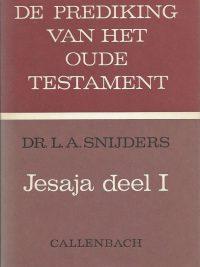 De Prediking van het Oude Testament Jesaja deel I Dr L A Snijders