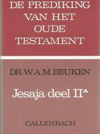 De Prediking van het Oude Testament Jesaja deel IIa Dr W A M Beuken 9026607199 9789026607196