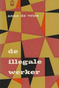 De illegale werker Anne de Vries Boeket reeks 44