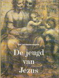 De jeugd van Jezus Het Jacobusevangelie door het innerlijke Woord ontvangen door Jakob Lorber 9020246356 9789020246353
