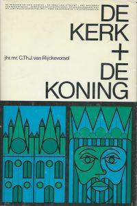 De kerk en de koning Kerkelijke en wereldlijke macht in de middeleeuwen jhr mr C Th J van Rijckevorsel 9025597394 9789025597399