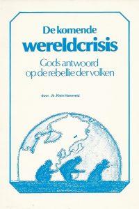 De komende wereldcrisis Gods antwoord op de rebellie der volken een bijbelstudie over Psalm 2 Jb Klein Haneveld Het Morgenrood 133