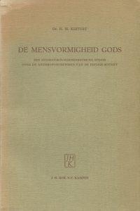 De mensvormigheid Gods een dogmatisch hermeneutische studie over de anthropomorfismen van de Heilige Schrift Dr H M Kuitert