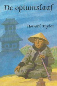 De opiumslaaf Howard Taylor 9063989504 9789063989507