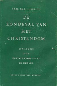 De zondeval van het christendom een studie over christendom staat en oorlog Prof dr G J Heering 4e opnieuw bewerkte druk 1953