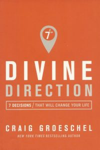 Divine direction 7 decisions that will change your life Craig Groeschel 031034283X 9780310342830