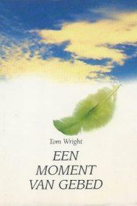 Een moment van gebed Tom Wright 9033813025 9789033813023