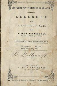 Een woord tot vermoeiden en belasten Leerrede over Mattheus XI 28 door A Mac Pherson Predikant te Nijkerk op de Veluwe G van Deursem 1862