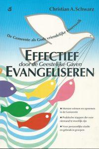 Effectief evangeliseren de Gemeente als Gods vriendelijke vissersvolk Christian A Schwarz 9060676130 9789060676134