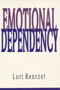 Emotional Dependency Lori Rentzel 0877840849 9780877840848
