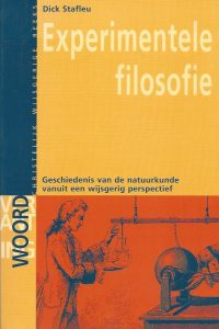 Experimentele filosofie geschiedenis van de natuurkunde vanuit een wijsgerig perspectief Dick Stafleu 9060649494 9789060649497