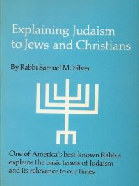 Explaining Judaism to Jews and Christians Samuel M Silver 0668029439 9780668029438