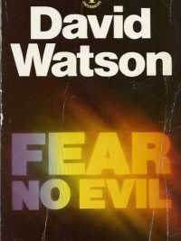 Fear No Evil A Personal Struggle with Cancer David Watson 0340346418 9780340346419