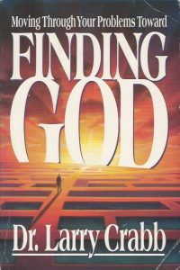 Finding God Moving through your problems toward finding God Larry Crabb 1872059937 9781872059938