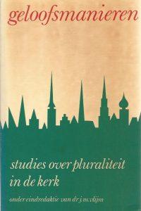 Geloofsmanieren studies over pluraliteit in de kerk dr J M Vlijm 902420478X 9789024204786