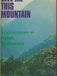 Gif me this Mountain an autobiography by Helen Rosevaere Inter Varsity Press Reprinted 1969