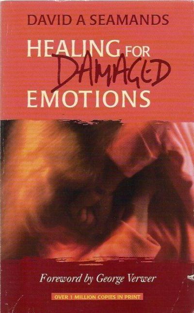 Healing for Damaged Emotions David A Seamands 0946515069 9780946515066