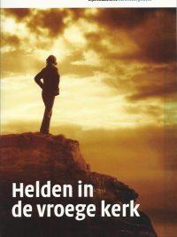 Helden in de vroege kerk Bijbelstudieserie Horen zien geloven Evangelische Omroep 904351621X 9789043516211