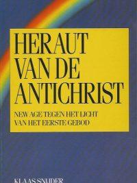 Heraut van de antichrist New Age tegen het licht van het Eerste Gebod Klaas Snijder 9033602881 9789033602887