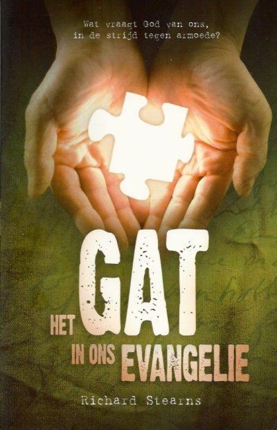 Het gat in ons evangelie Richard Stearns 9060675290 9789060675298